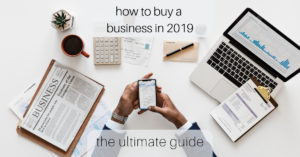 How to buy a business in 2019: The ultimate guide